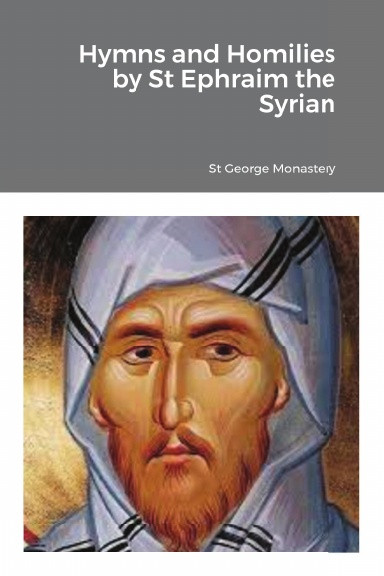 Hymns and Homilies by St Ephraim the Syrian