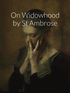 On Widowhood by St Ambrose