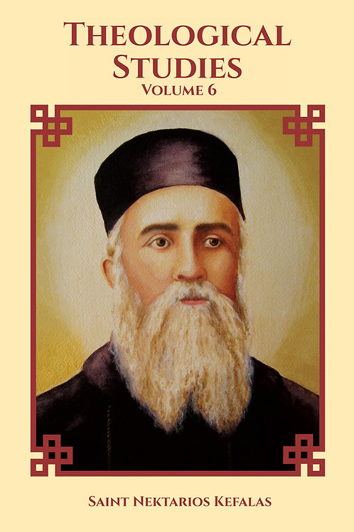 St Nektarios Volume 6 Theological Studies