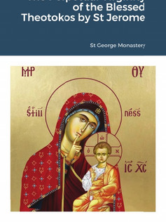 The Perpetual Virginity of the Blessed Theotokos by St Jerome