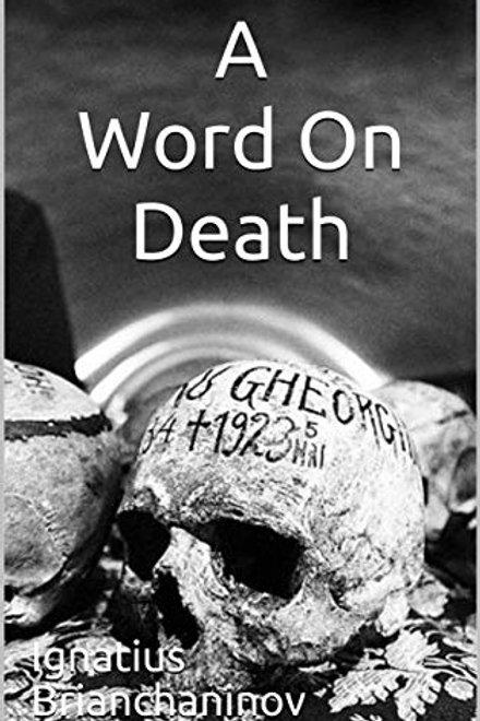 A Word on Death by Saint Ignatius Brianchaninov
