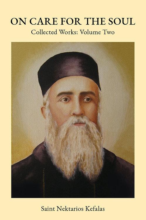 St Nektarios Volume 2 On Care for the Soul