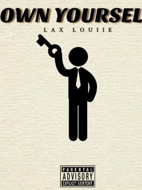 Lax Louiie - Own Yourself