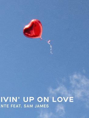Dante: Givin Up On Love