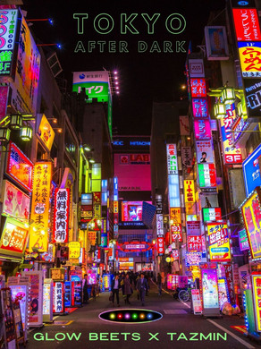 Glow Beets... Tokyo After Dark, He Said Konichiwa.