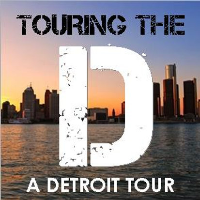 TOURING THE D - A DETROIT TOUR