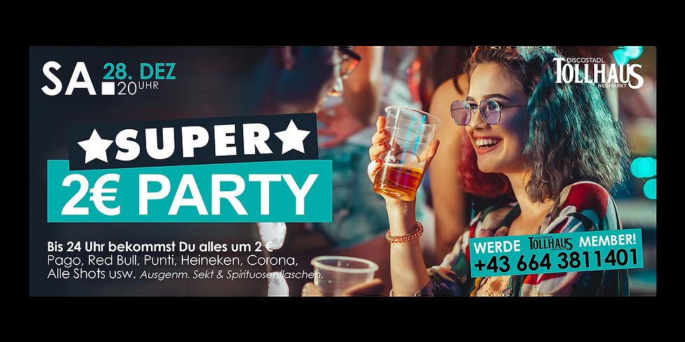Die SUPER 2€-PARTY!