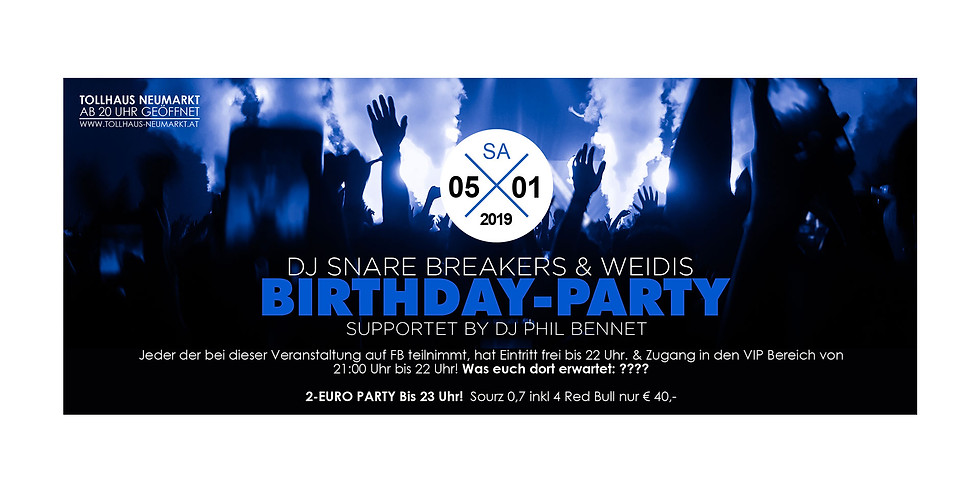 DJ Snare Breakers & Weidis Birthday-Party! Supportet by Dj Phil Bennet