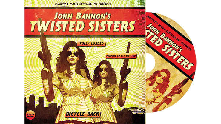 *Twisted Sisters 2.0 by John Bannon