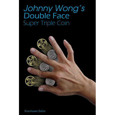 Double Face Super Triple Coin Eisenhower Dollar by Johnny Wong -Trick