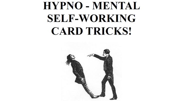 Hypno-Mental Self-Working Card Tricks!-Paul Voodini eBook