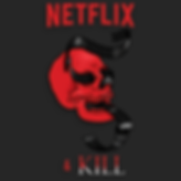 Netflix&Kill.png