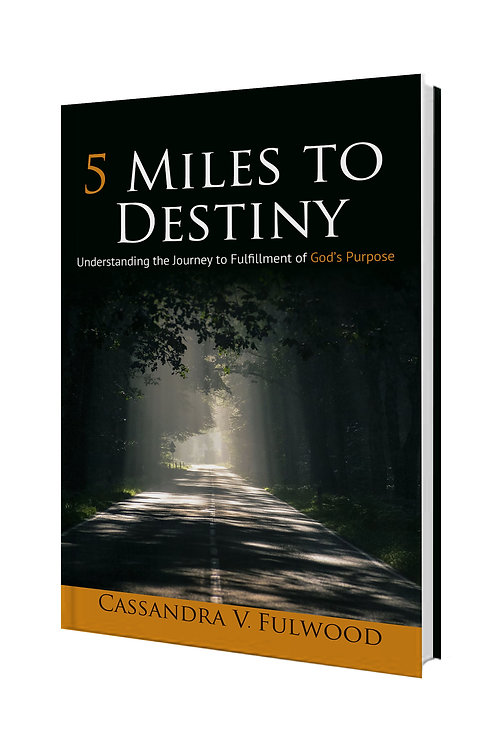 5 Miles to Destiny: Understanding the Journey to Fulfillment of God's Purpose