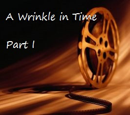 A Wrinkle in Time (part 1)