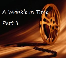 A Wrinkle in Time (part 2)