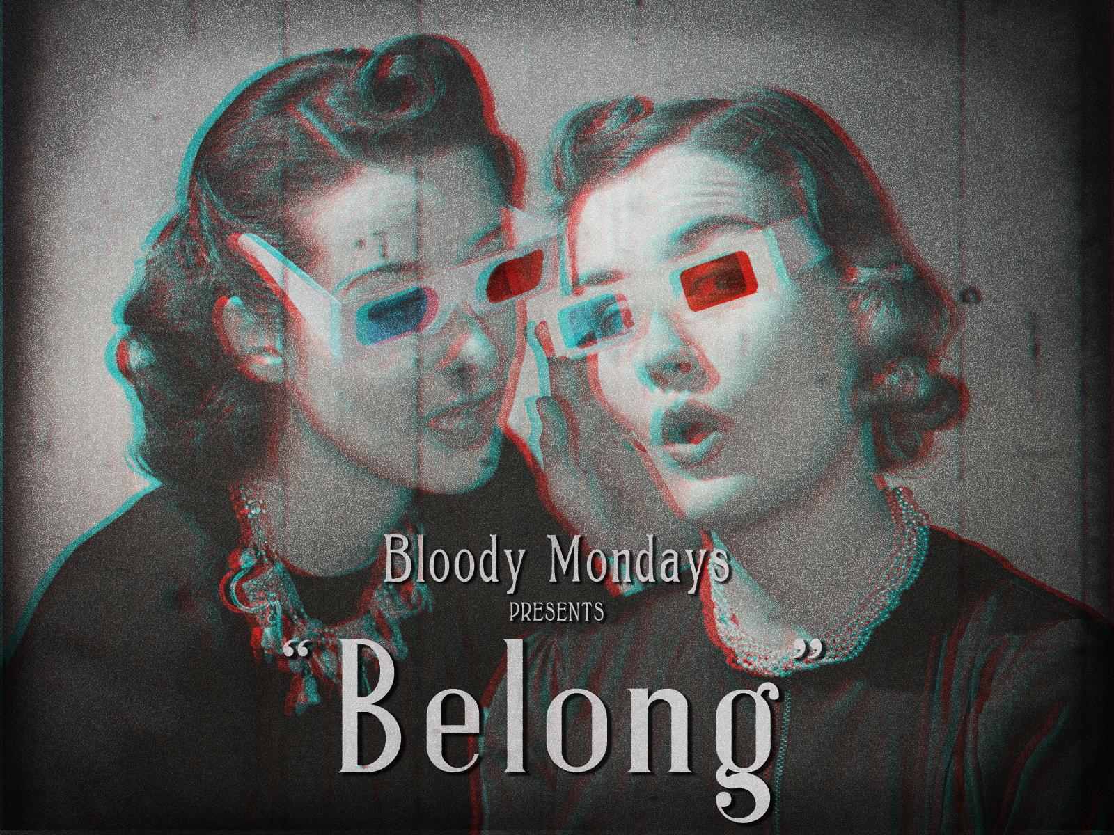 Bloody Mondays - Belong (3D Full)