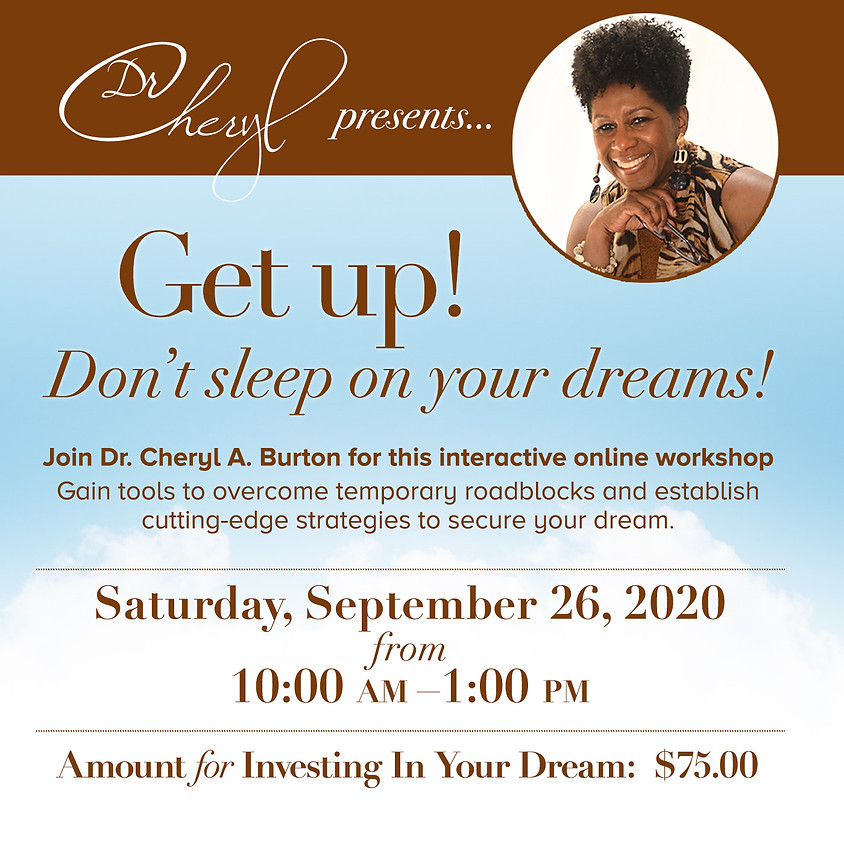 Get Up! Don't Sleep on Your Dreams Workshop