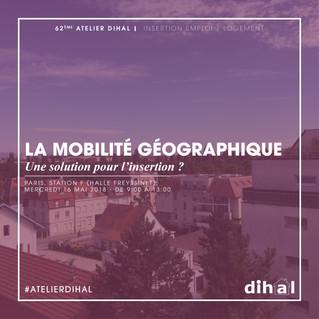 """Prochain atelier de la Dihal : """"La mobilité géographique : une solution pour l'insertion ?&quot"""