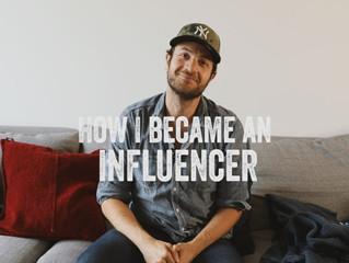 HOW I BECAME AN INFLUENCER