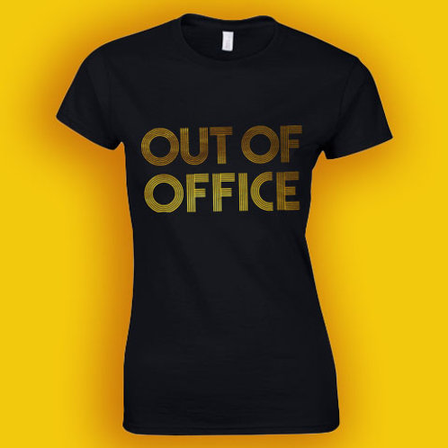 Out of Office T Shirt Fitted or Unisex