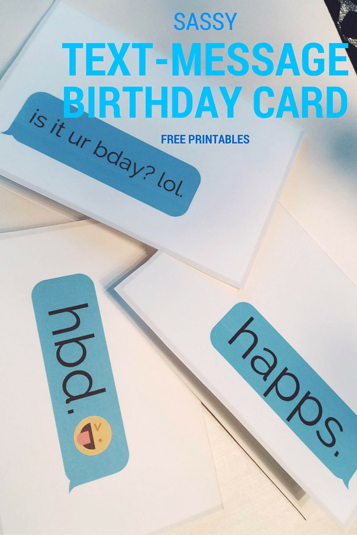 SASSY TEXT MESSAGE BIRTHDAY CARD FREE PRINTABLE