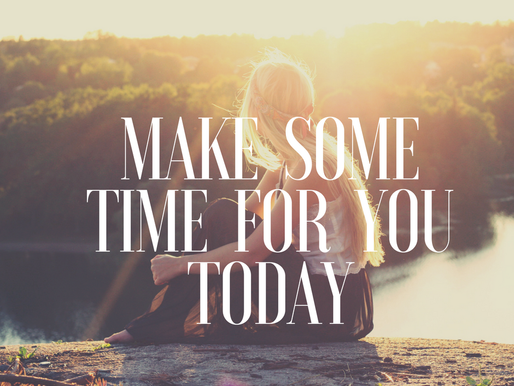 Make some time for you today