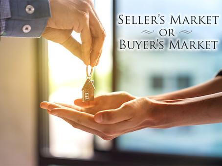 Seller's Market or Buyer's Market