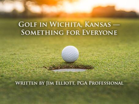 Golf In Wichita, Kansas --  Something for Everyone