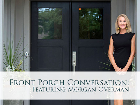 Front Porch Conversation: Featuring Morgan Overman