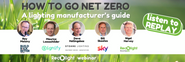 How to go Net Zero - A Lighting Manufacturers Guide