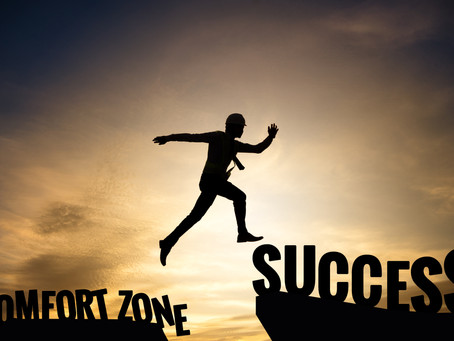 FROM COMFORT ZONE TO SUCCESS