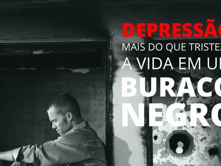 DEPRESSÃO: A VIDA EM UM BURACO NEGRO
