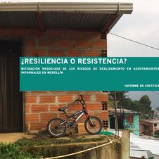 Resiliencia o Resistencia? Investigación negociada de los reisgos de deslizamiento en asentamientos informales en Medellín