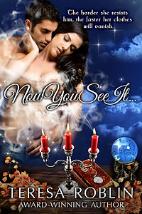 Now You See It,Teresa Roblin, Erotic Romance, romance with great reviews, fantasy, paranormal, spells, magic book, romantic comedy, best romance on amazon,