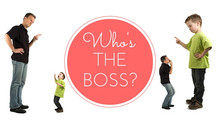 WHO'S THE BOSS? YOU OR YOUR KIDS?