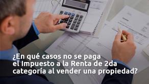 ¿En qué casos no se paga el Impuesto a la Renta de 2da categoría al vender una propiedad?