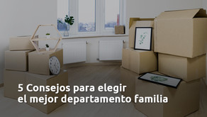 5 Consejos para elegir el mejor departamento familiar