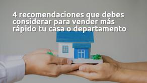 4 recomendaciones para vender más rápido tu casa o departamento