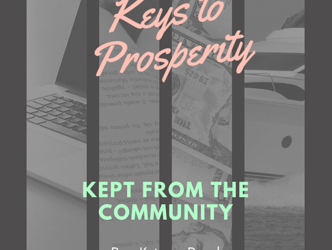 Keys to Prosperity Kept from the Community