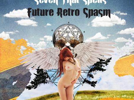 SEVEN THAT SPELLS - Retro Future Spasm