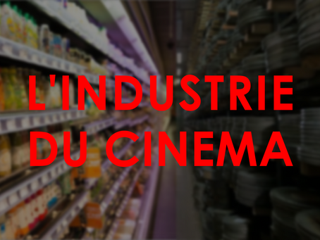 Cinema - partie I : Industrie