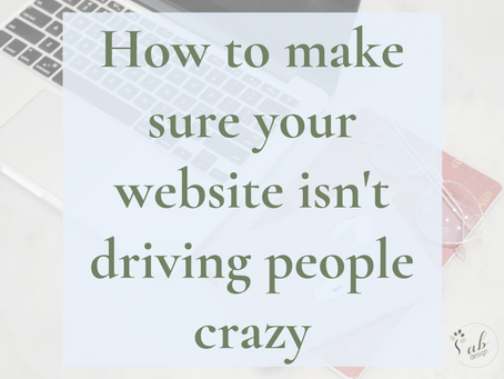 How to make sure your website isn't driving people crazy