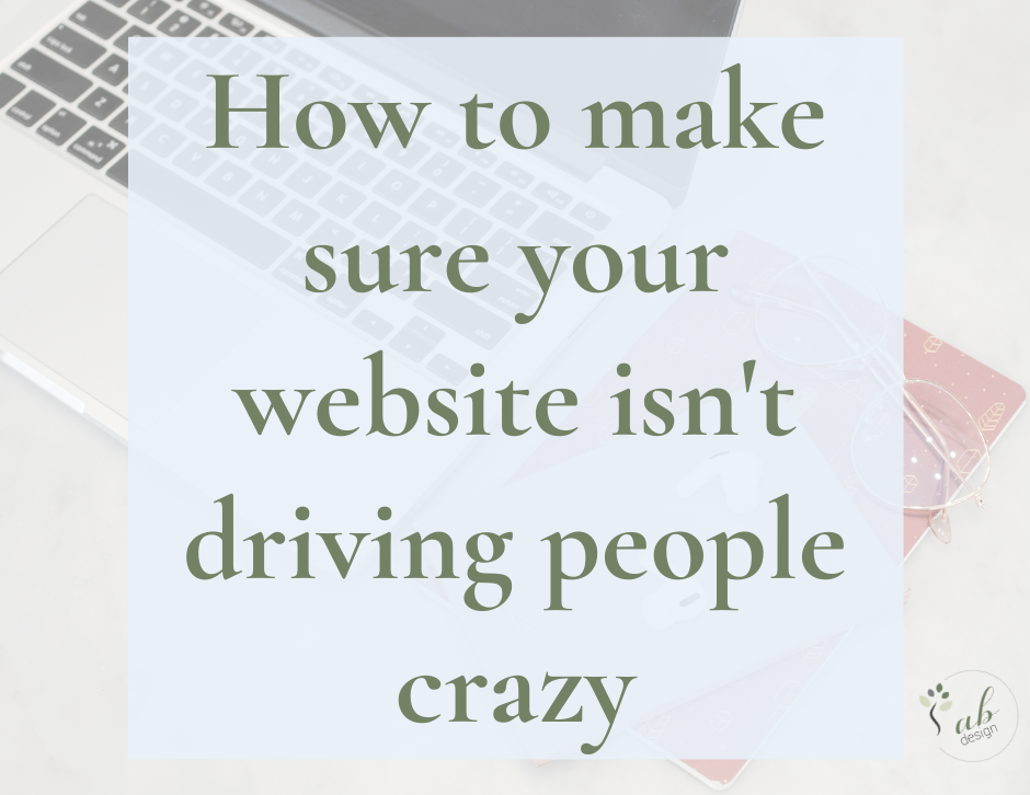 How to make sure your website isn't driving people crazy blog header