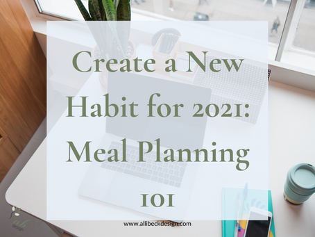 Create a New Habit for 2021: Meal Planning 101