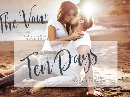 Ten Days until the cover reveal of The Vow!
