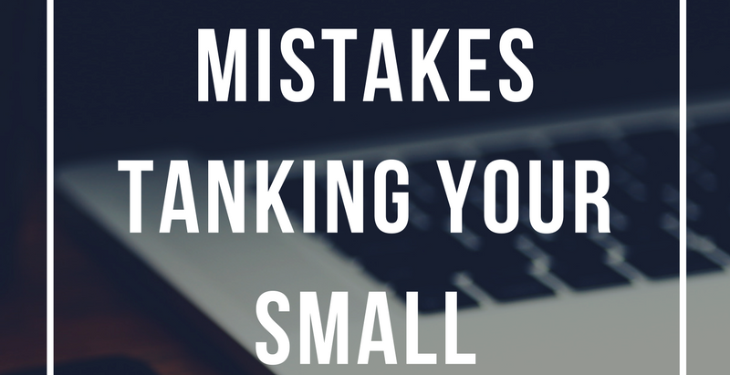 #17 10 Marketing Mistakes Tanking Your Small Business