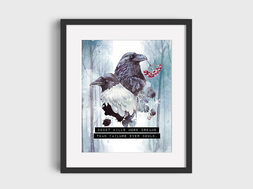 Doubt kills more...  Raven Print