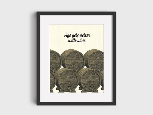 Age Gets Better With Wine  Print