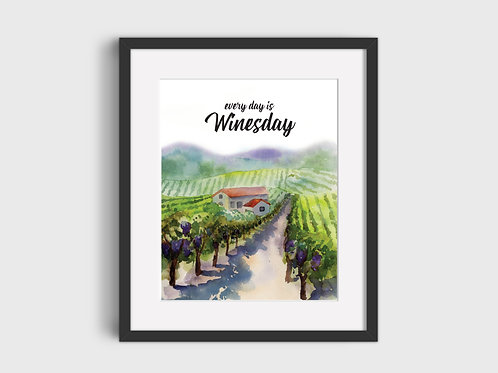 Every Day Is Winesday Print