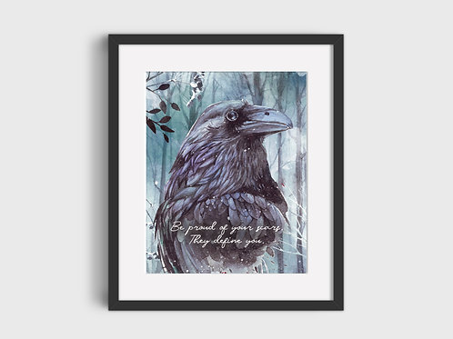 Be proud of your scars...  Raven Print